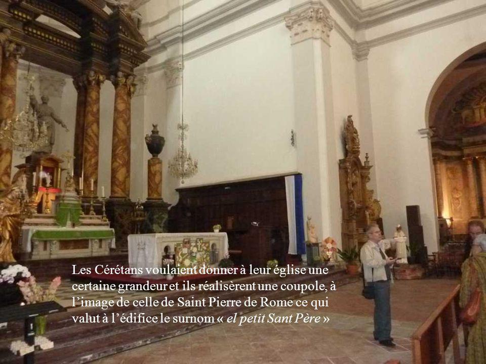 Les Cérétans voulaient donner à leur église une certaine grandeur et ils réalisèrent une coupole, à l'image de celle de Saint Pierre de Rome ce qui valut à l'édifice le surnom « el petit Sant Père »