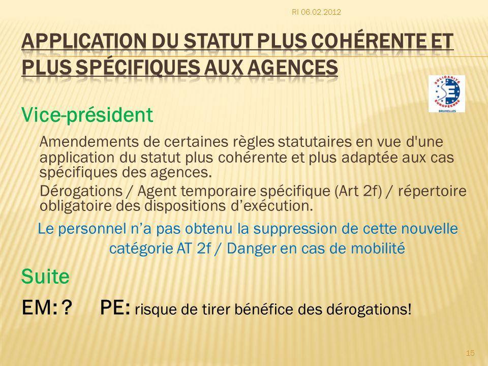 Application du Statut plus cohérente et plus spécifiques aux Agences