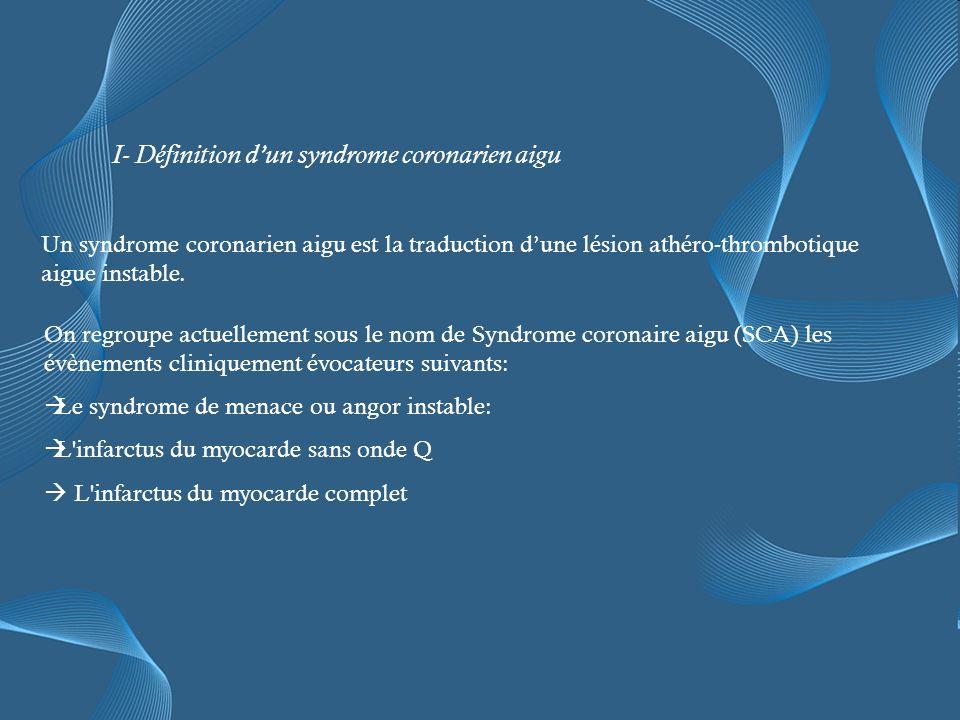 I- Définition d'un syndrome coronarien aigu