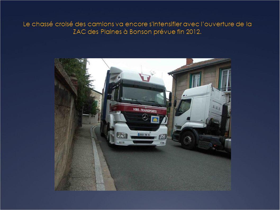 Le chassé croisé des camions va encore s intensifier avec l'ouverture de la ZAC des Plaines à Bonson prévue fin 2012.