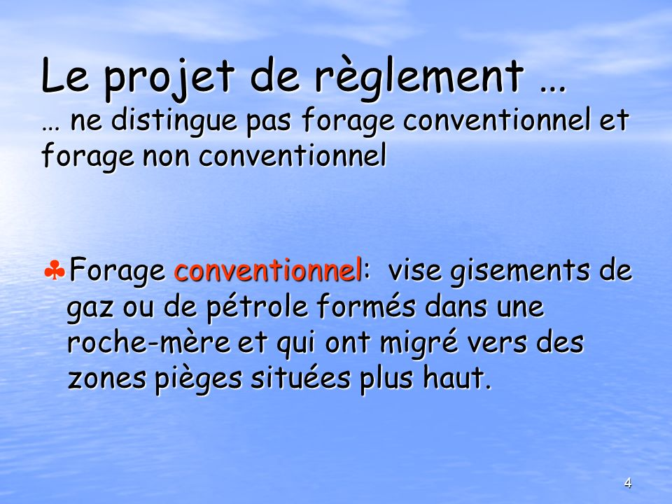 Le projet de règlement … … ne distingue pas forage conventionnel et forage non conventionnel