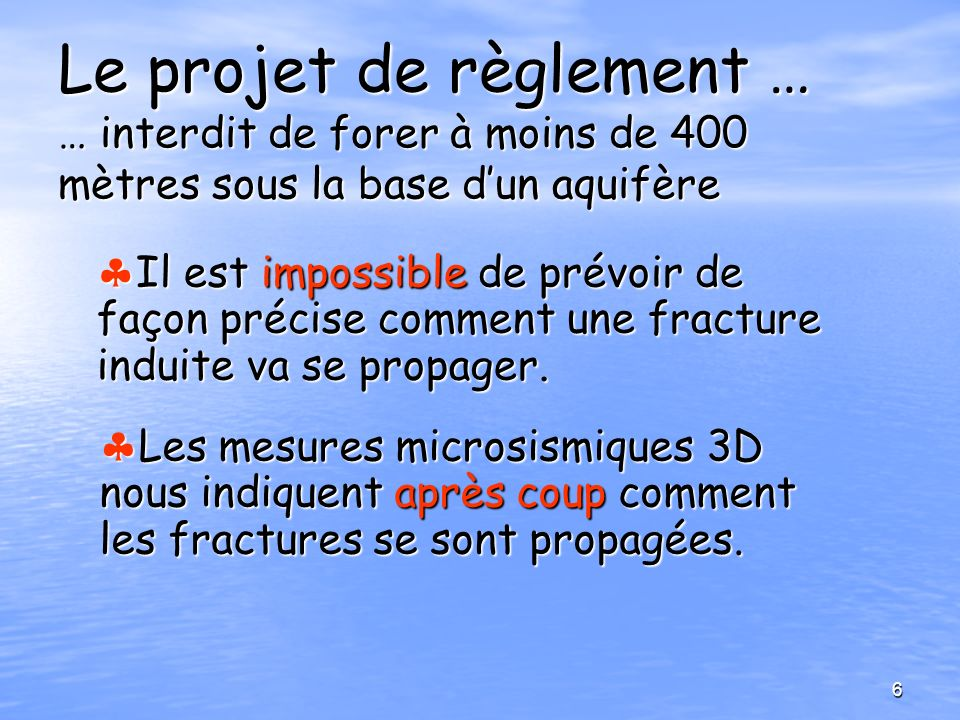 Le projet de règlement … … interdit de forer à moins de 400 mètres sous la base d'un aquifère