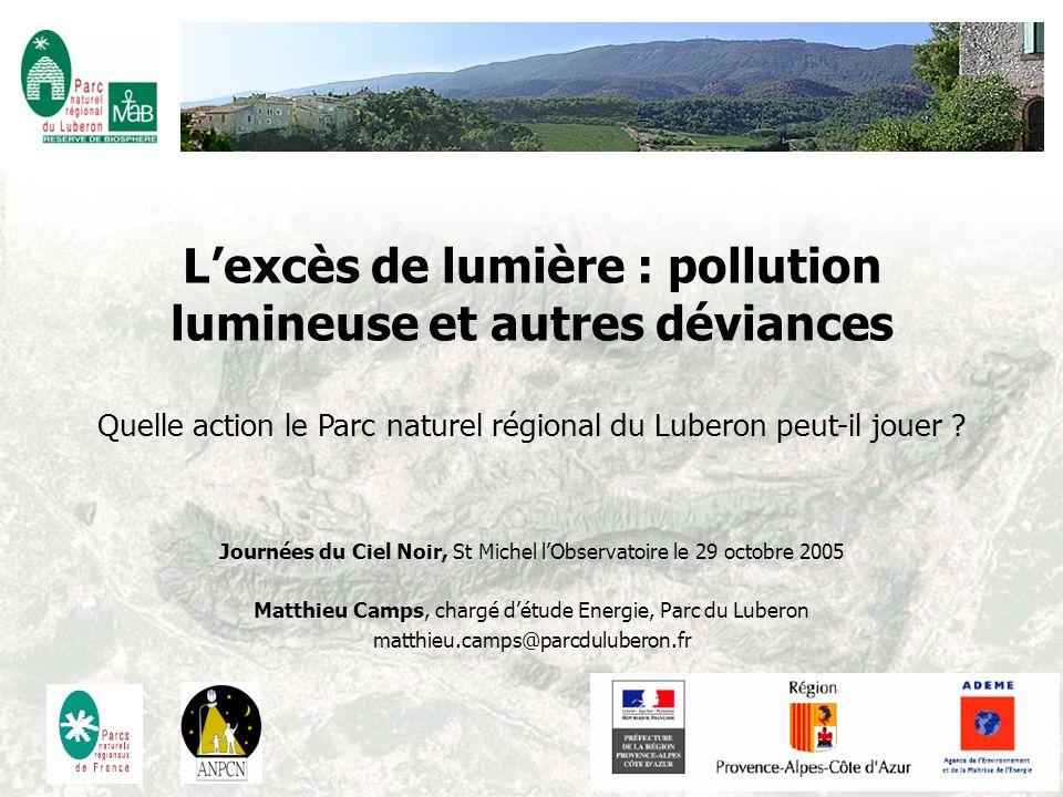 L'excès de lumière : pollution lumineuse et autres déviances Quelle action le Parc naturel régional du Luberon peut-il jouer