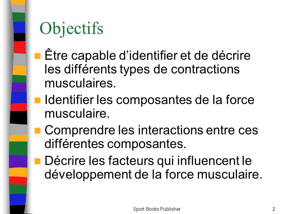 Objectifs Être capable d'identifier et de décrire les différents types de contractions musculaires.