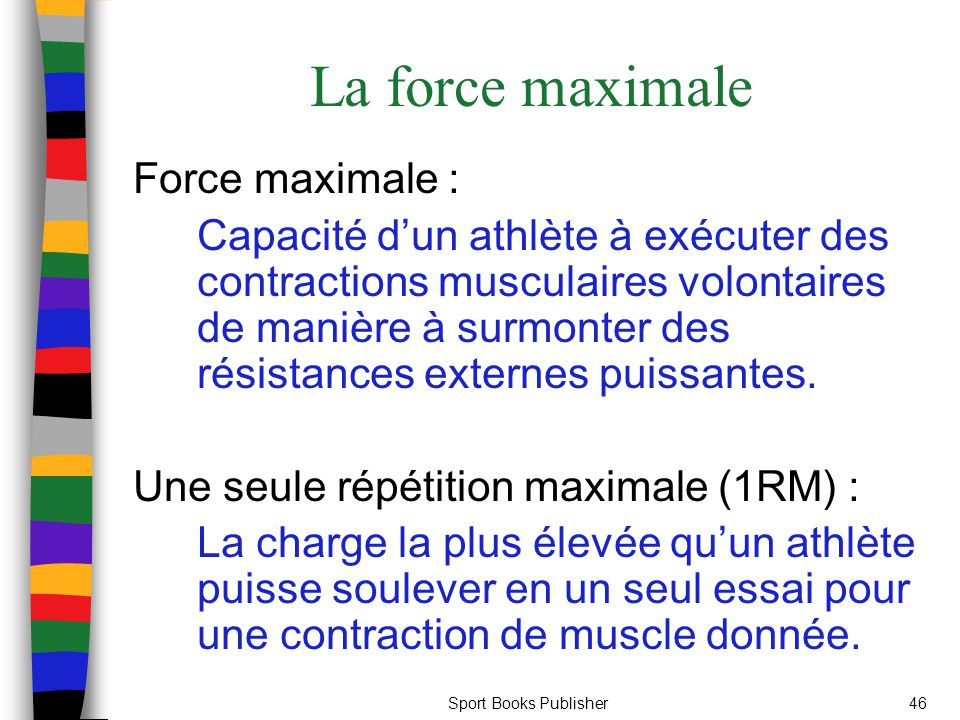 La force maximale Force maximale :