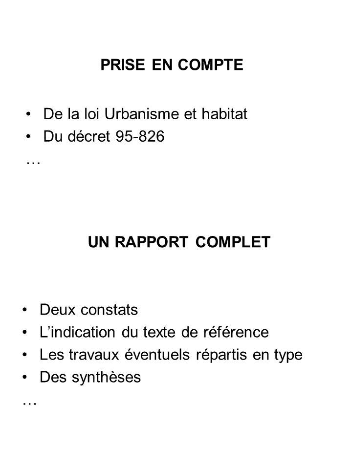 PRISE EN COMPTE De la loi Urbanisme et habitat. Du décret 95-826. … UN RAPPORT COMPLET. Deux constats.