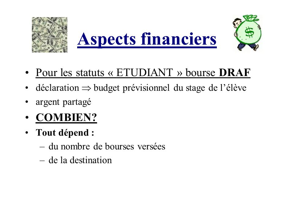 Aspects financiers Pour les statuts « ETUDIANT » bourse DRAF COMBIEN