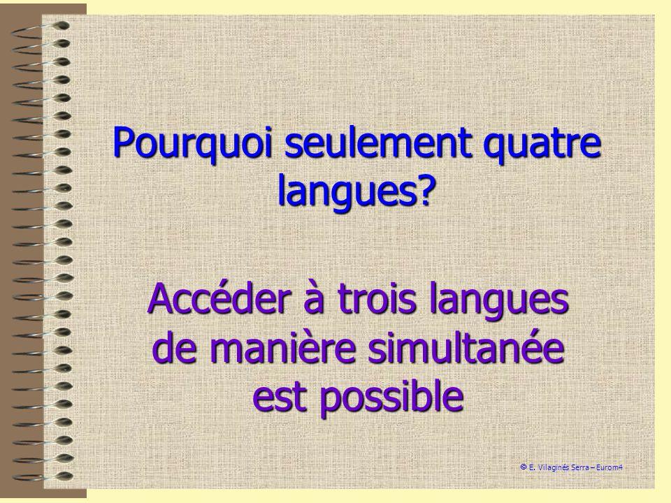 Pourquoi seulement quatre langues