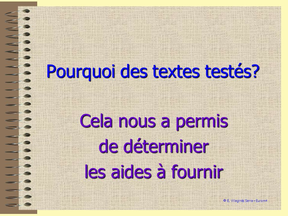 Pourquoi des textes testés