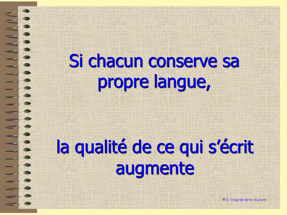 Si chacun conserve sa propre langue,