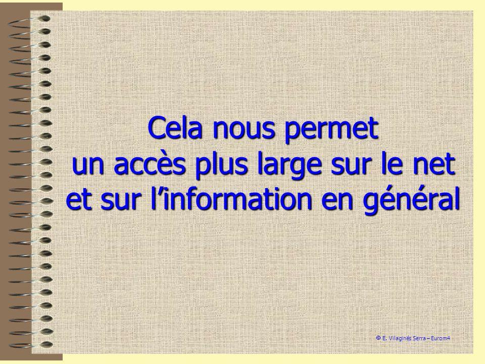 Cela nous permet un accès plus large sur le net et sur l'information en général