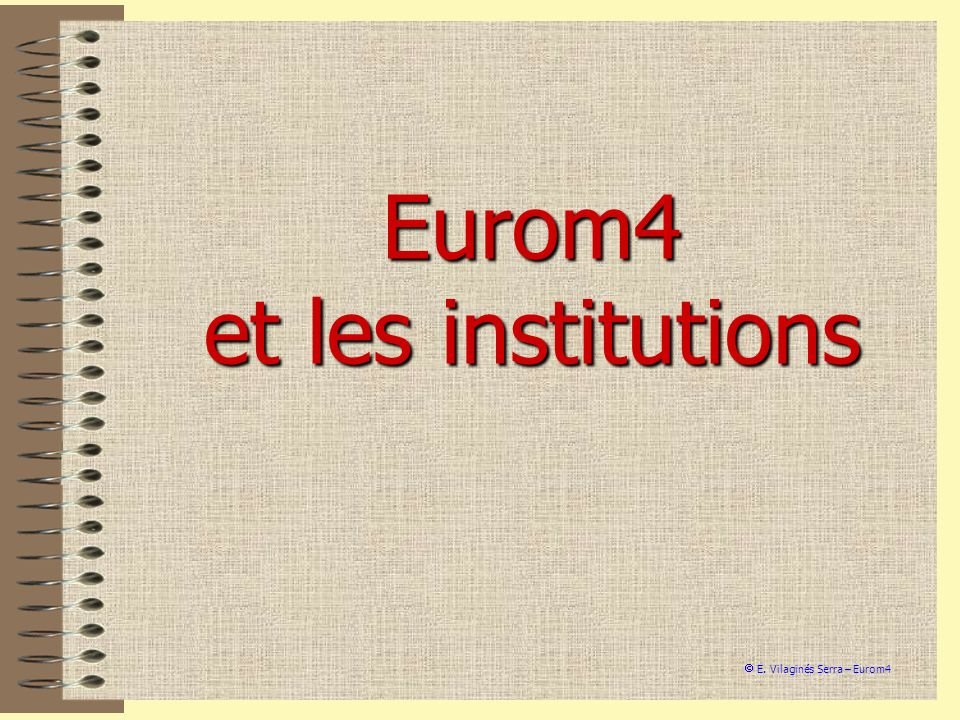 Eurom4 et les institutions
