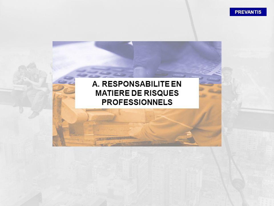 A. RESPONSABILITE EN MATIERE DE RISQUES PROFESSIONNELS