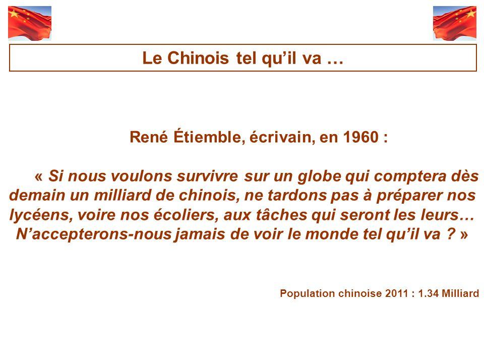 Le Chinois tel qu'il va … René Étiemble, écrivain, en 1960 :
