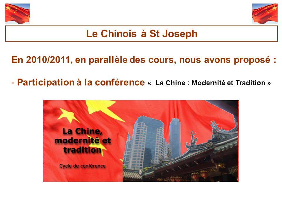 Le Chinois à St Joseph En 2010/2011, en parallèle des cours, nous avons proposé :