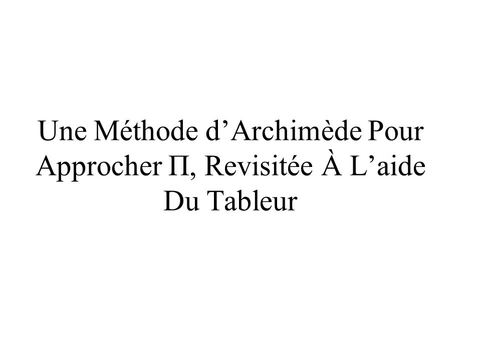 Une Méthode d'Archimède Pour Approcher Π, Revisitée À L'aide Du Tableur