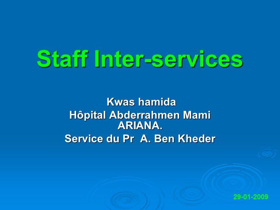 Hôpital Abderrahmen Mami ARIANA. Service du Pr A. Ben Kheder