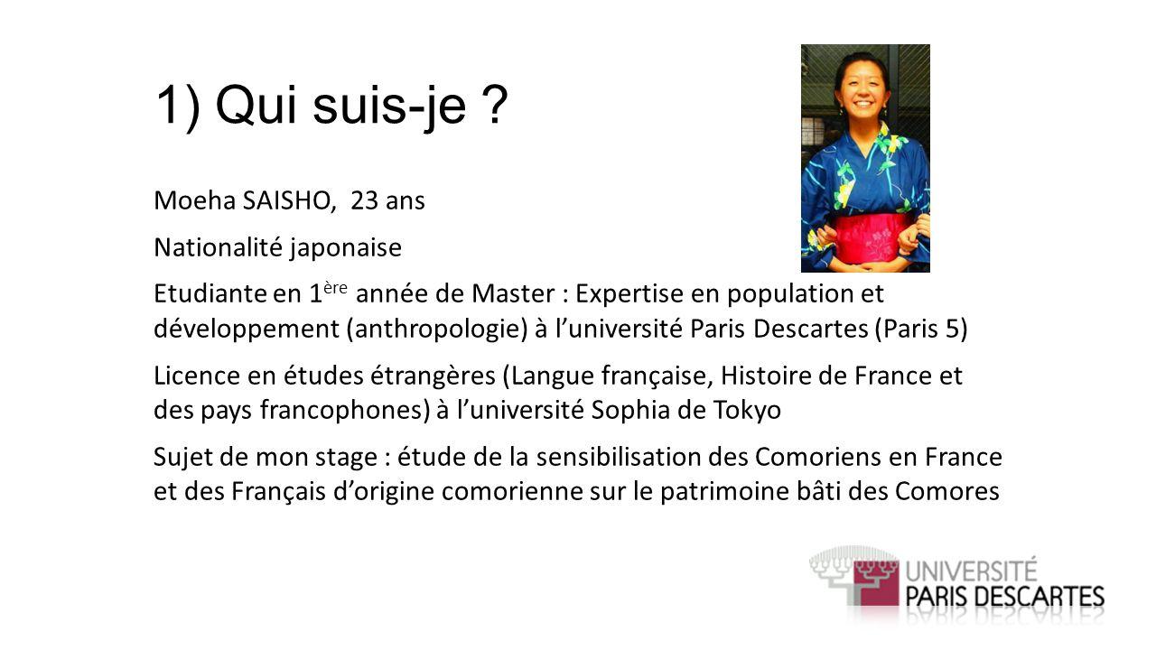 1) Qui suis-je Moeha SAISHO, 23 ans Nationalité japonaise