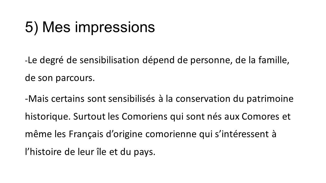5) Mes impressions -Le degré de sensibilisation dépend de personne, de la famille, de son parcours.
