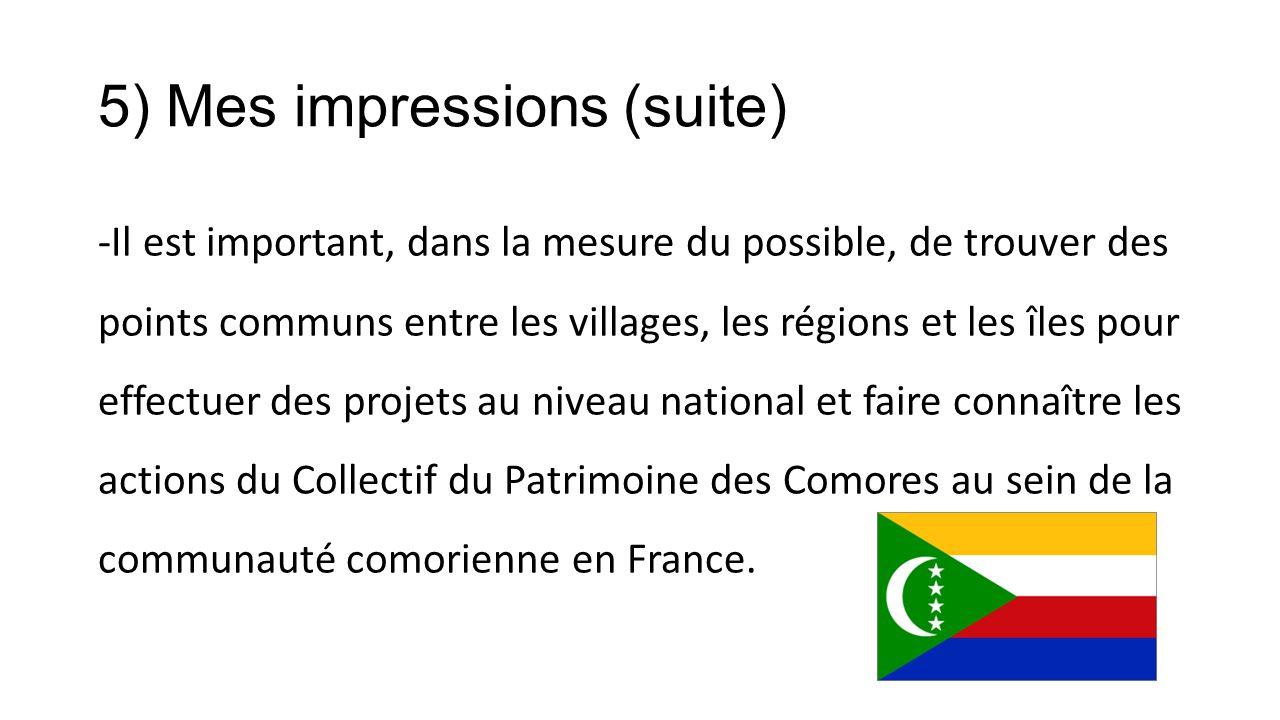 5) Mes impressions (suite)