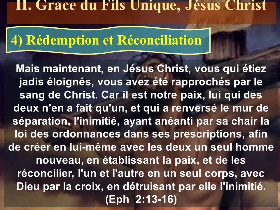 II. Grace du Fils Unique, Jésus Christ 4) Rédemption et Réconciliation