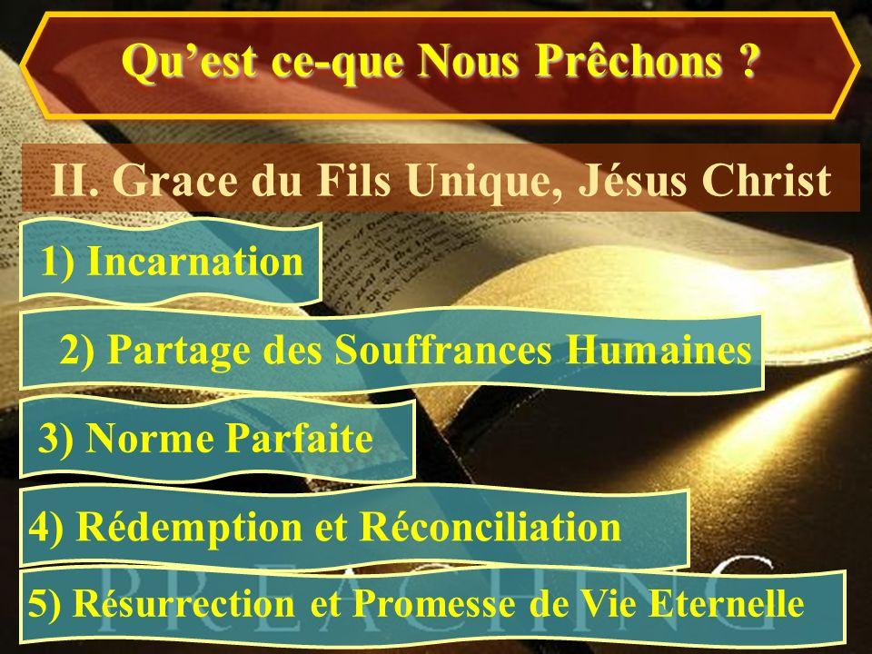 Qu'est ce-que Nous Prêchons II. Grace du Fils Unique, Jésus Christ