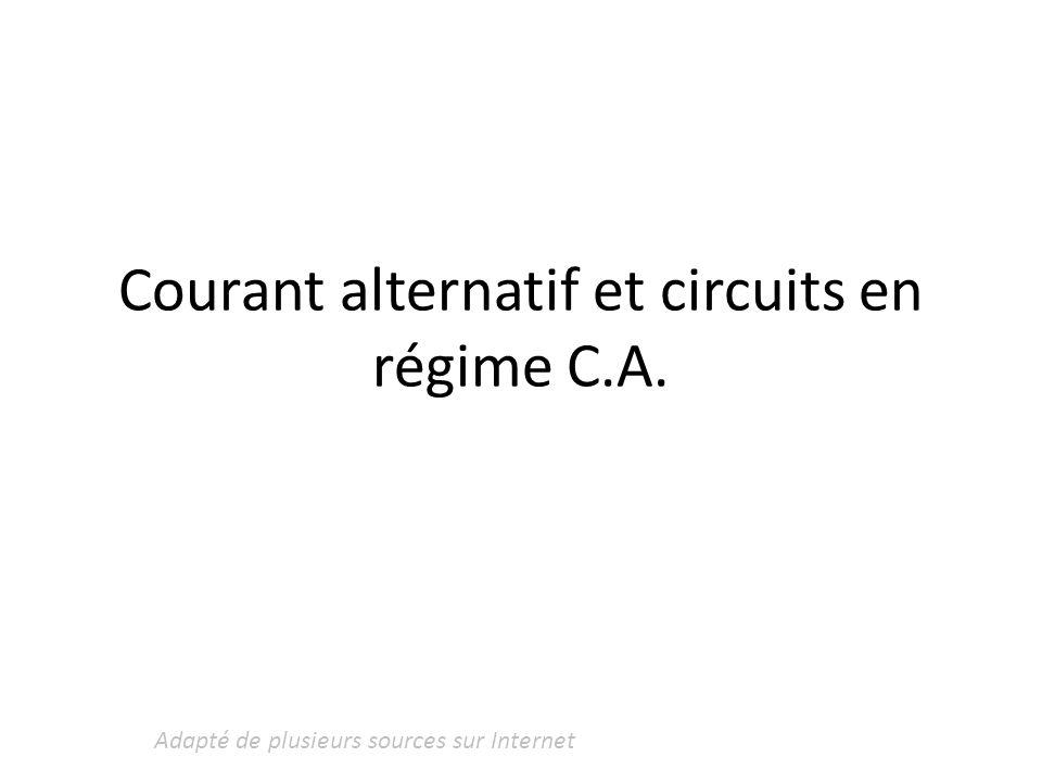 Courant alternatif et circuits en régime C.A.