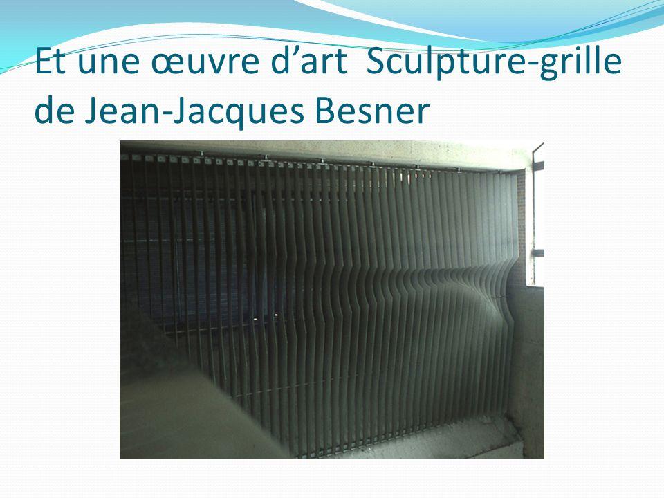 Et une œuvre d'art Sculpture-grille de Jean-Jacques Besner