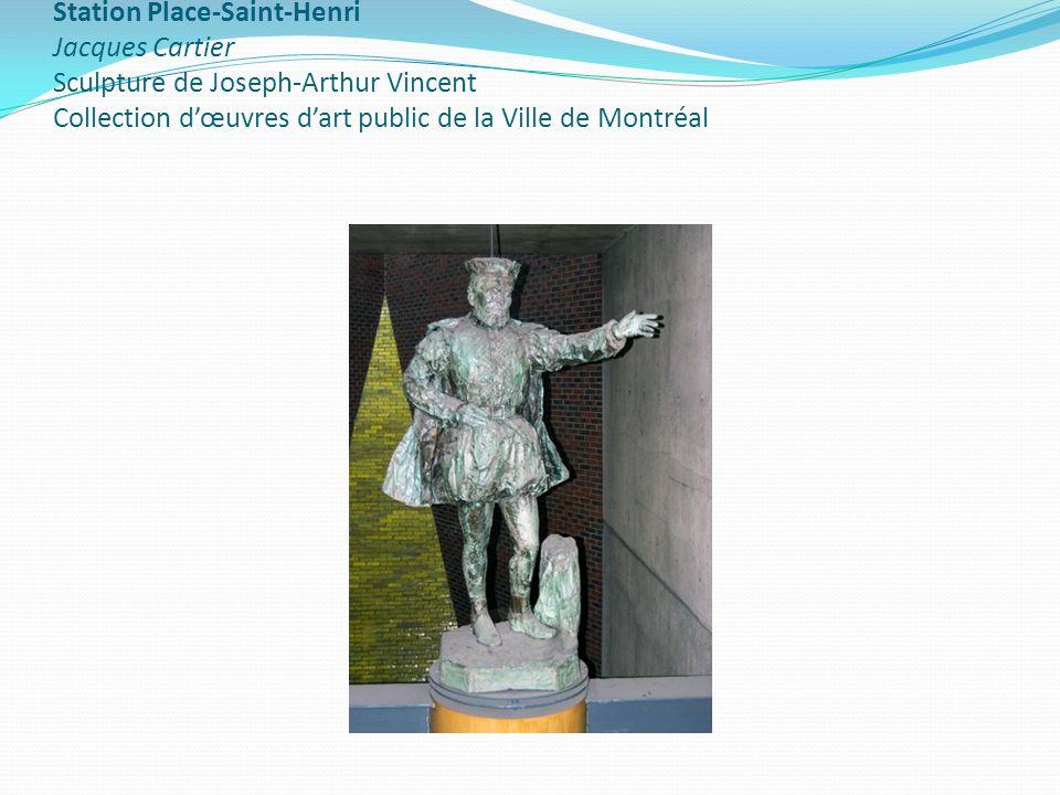 Station Place-Saint-Henri Jacques Cartier Sculpture de Joseph-Arthur Vincent Collection d'œuvres d'art public de la Ville de Montréal