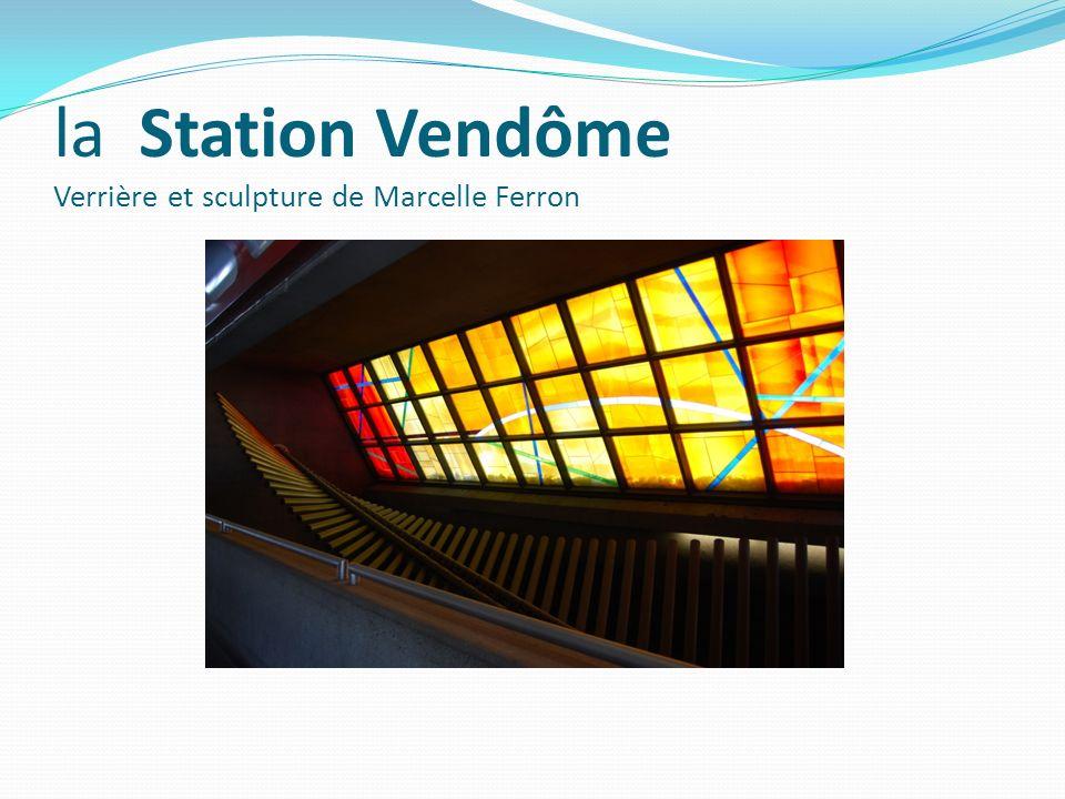 la Station Vendôme Verrière et sculpture de Marcelle Ferron