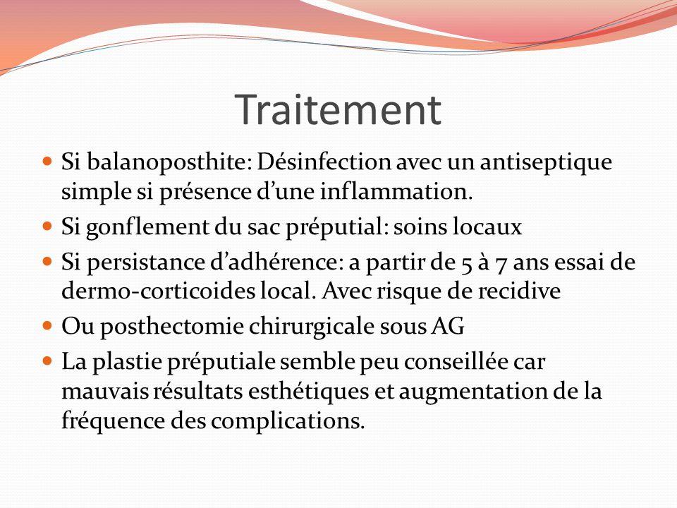 Traitement Si balanoposthite: Désinfection avec un antiseptique simple si présence d'une inflammation.