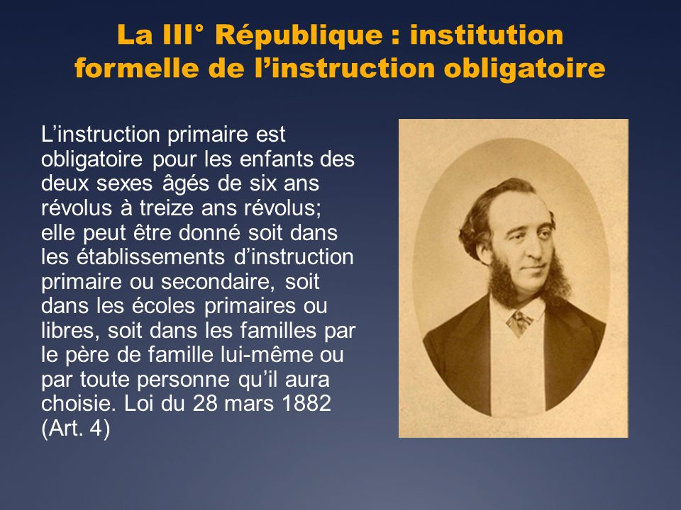 La III° République : institution formelle de l'instruction obligatoire