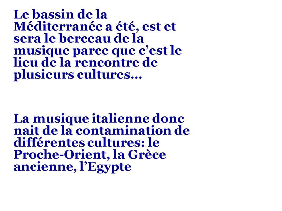 Le bassin de la Méditerranée a été, est et sera le berceau de la musique parce que c'est le lieu de la rencontre de plusieurs cultures…