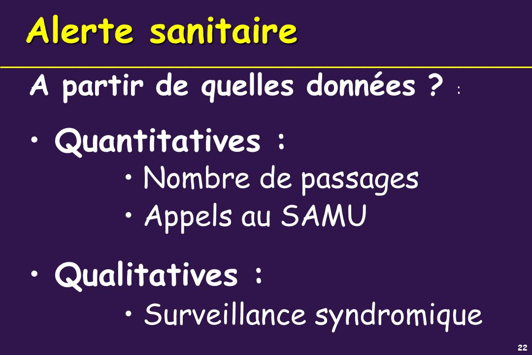 Alerte sanitaire Quantitatives : Qualitatives :