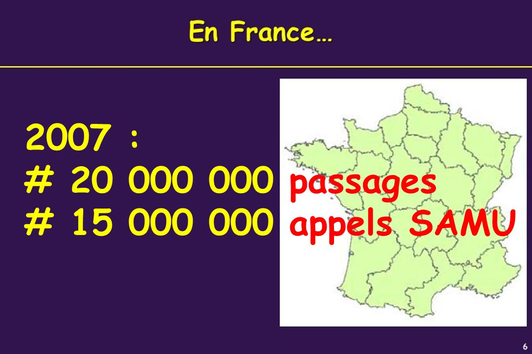 2007 : # 20 000 000 passages # 15 000 000 appels SAMU