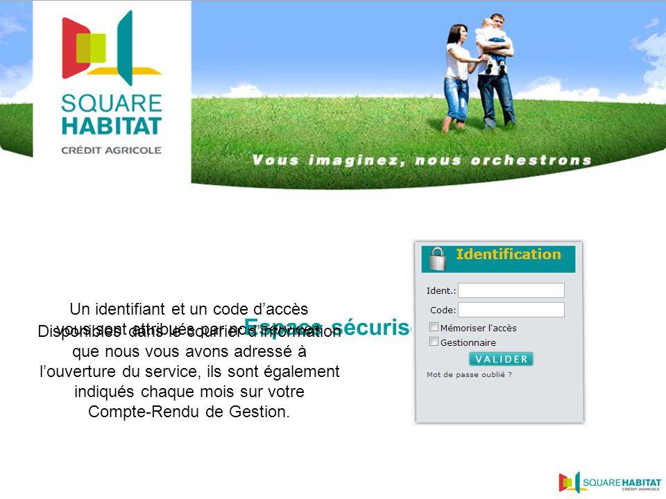 Un identifiant et un code d'accès vous sont attribués par nos services