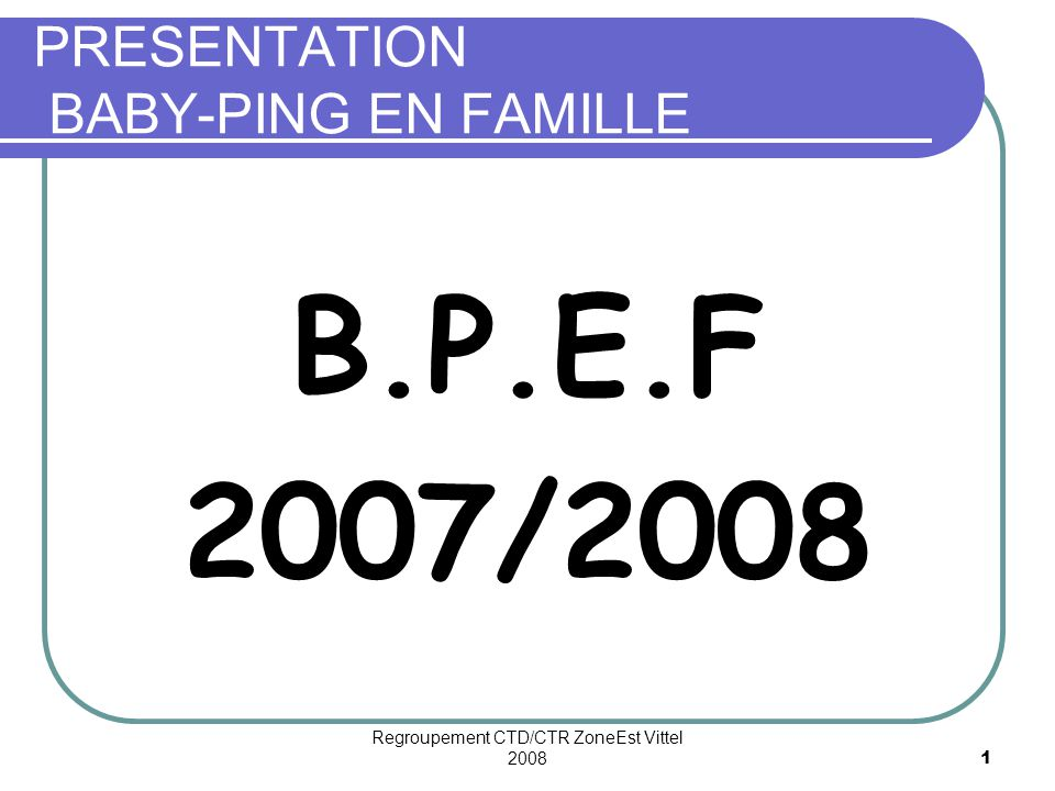 PRESENTATION BABY-PING EN FAMILLE