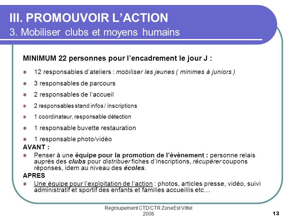 III. PROMOUVOIR L'ACTION 3. Mobiliser clubs et moyens humains