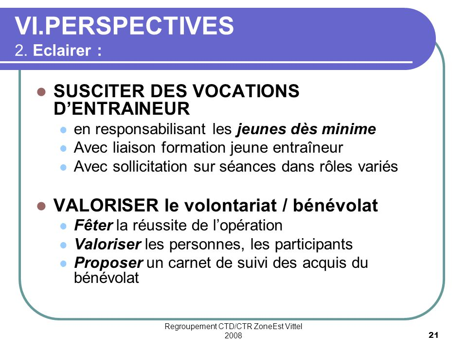 VI.PERSPECTIVES 2. Eclairer :