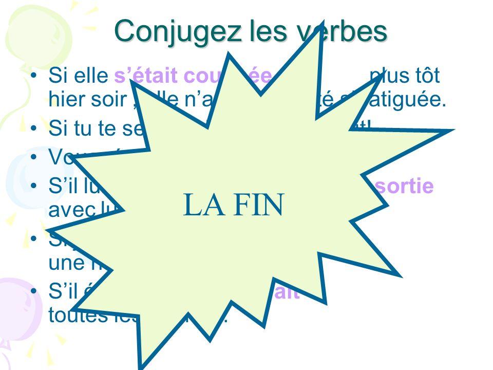 LA FIN Conjugez les verbes