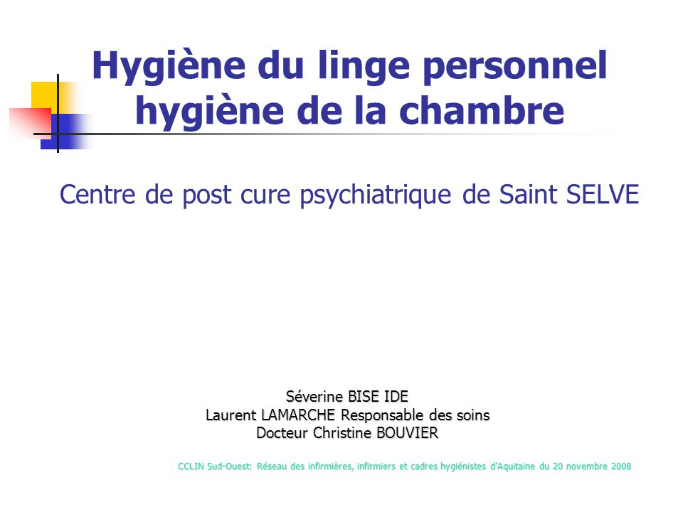 Hygiène du linge personnel hygiène de la chambre Centre de post cure psychiatrique de Saint SELVE