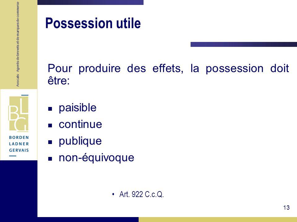 Possession utile Pour produire des effets, la possession doit être:
