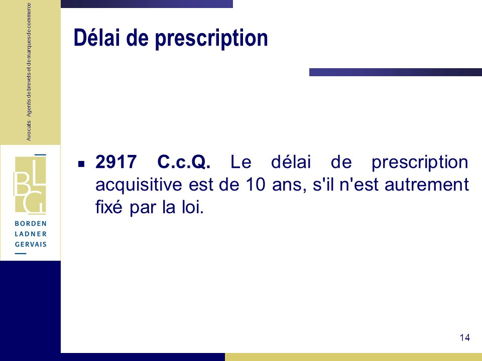 Délai de prescription 2917 C.c.Q.