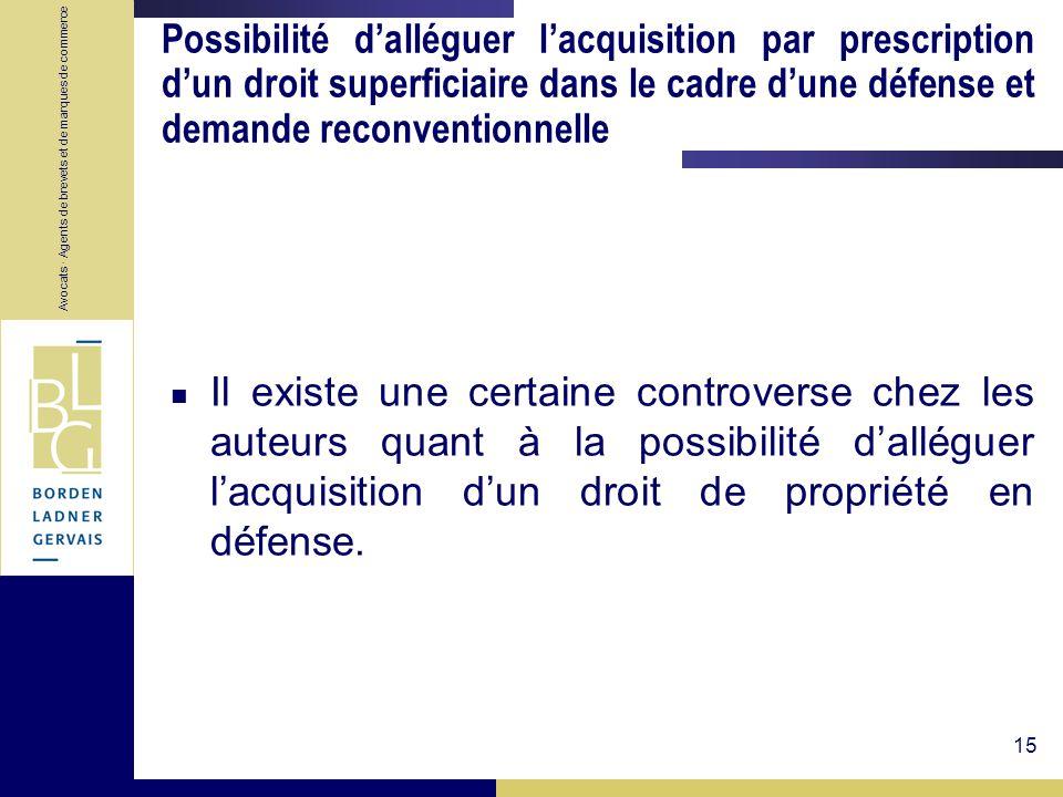 Possibilité d'alléguer l'acquisition par prescription d'un droit superficiaire dans le cadre d'une défense et demande reconventionnelle