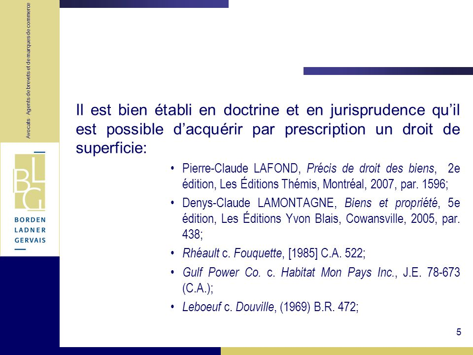 Il est bien établi en doctrine et en jurisprudence qu'il est possible d'acquérir par prescription un droit de superficie: