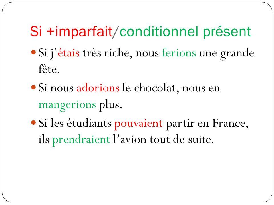 Si +imparfait/conditionnel présent