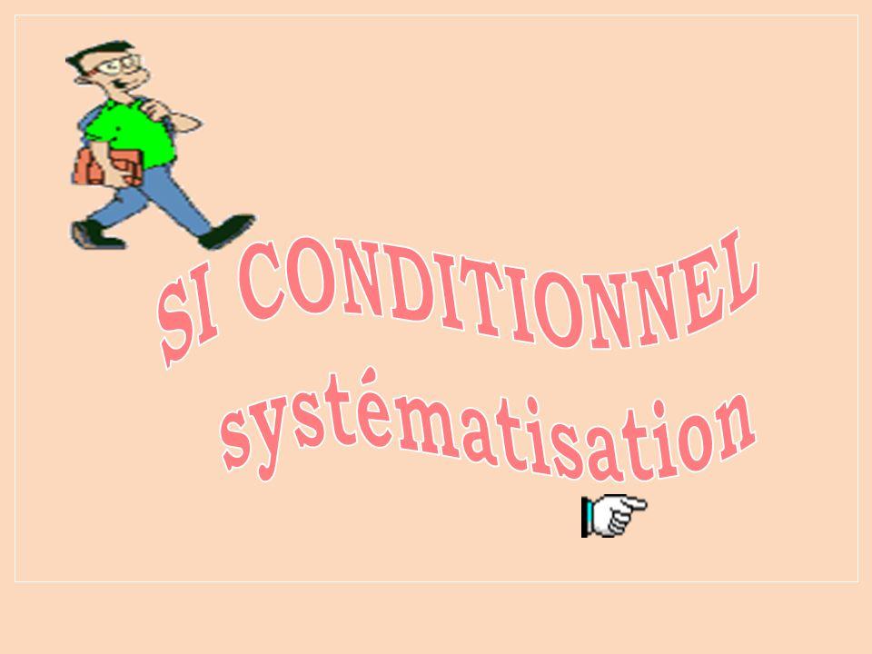 SI CONDITIONNEL systématisation