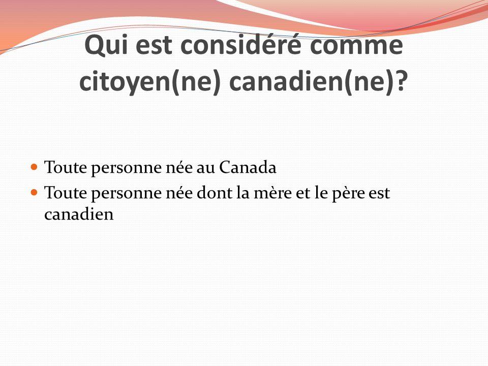 Qui est considéré comme citoyen(ne) canadien(ne)