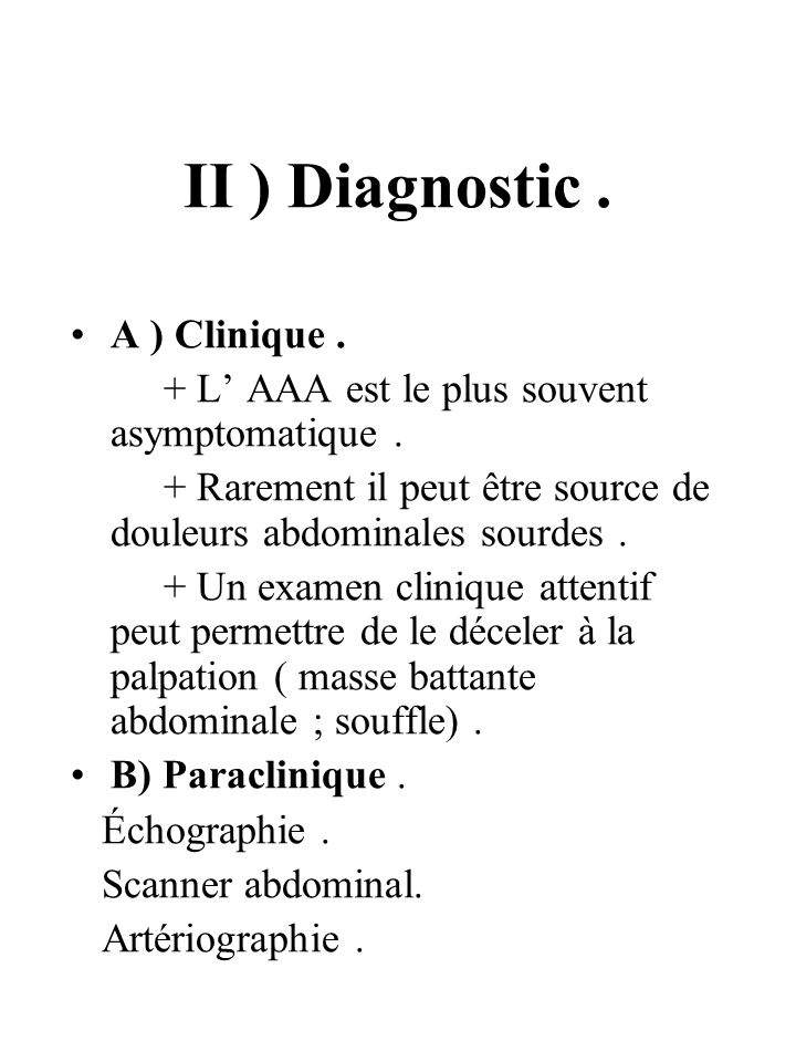 II ) Diagnostic . A ) Clinique .