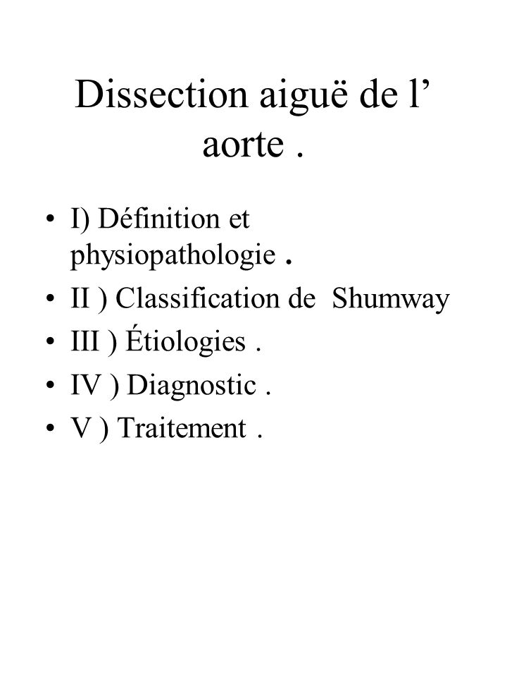 Dissection aiguë de l' aorte .